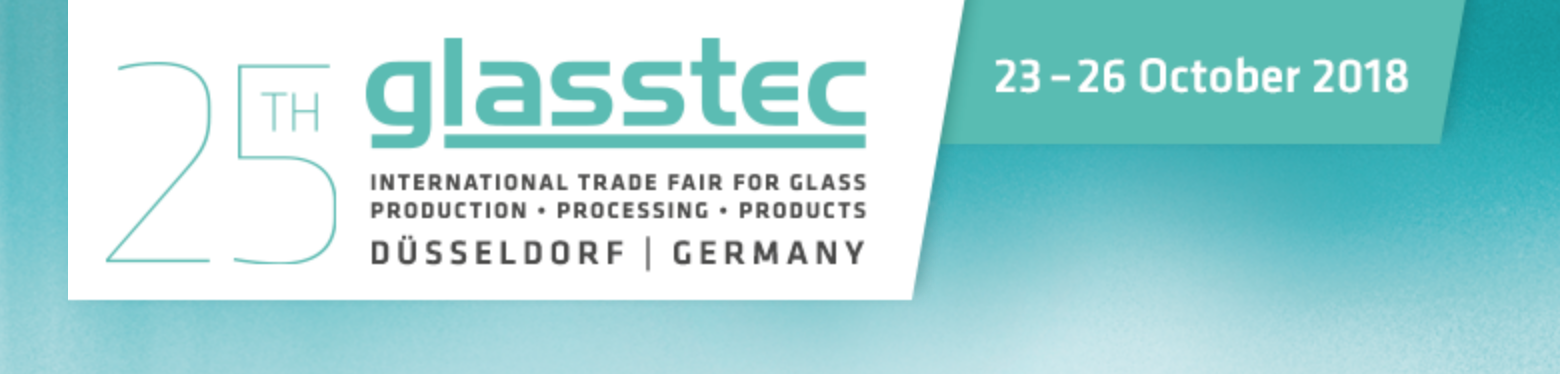 Glasstec 2018 International trade fair for glass production, processing and products